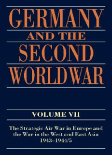 Germany and the Second World War: Volume VII: The Strategic Air War in Europe and the War in the West and East Asia, 1943-1944 5