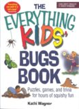 The Everything Kids' Bugs Book: Puzzles, Games, and Trivia for Hours of Squishy Fun (Everything