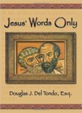 Jesus' Words Only or Was Paul the Apostle Jesus Condemns in Revelation 2:2?
