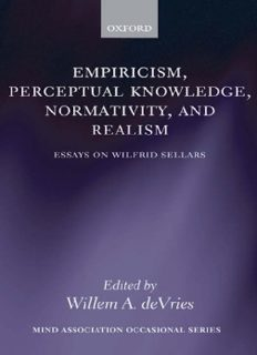Empiricism, Perceptual Knowledge, Normativity, and Realism: Essays on Wilfrid Sellars (Mind Association Occasional Series)