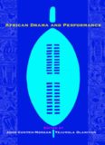 African Drama and Performance (Research in African Literatures; African Expressive Cultures)