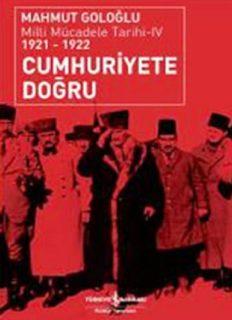 Cumhuriyete Doğru - Mahmut Goloğlu
