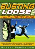 Busting Loose From the Money Game: Mind-Blowing Strategies for Changing the Rules of a Game You