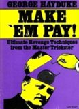 Make' Em Pay!: Ultimate Revenge Techniques from the Master Trickster