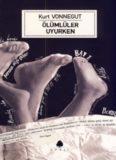 Ölümlüler Uyurken - Kurt Vonnegut