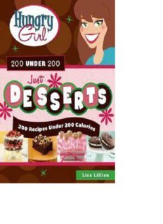 Hungry girl 200 under 200 just desserts : 200 recipes under 200 calories