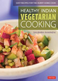 Healthy Indian Vegetarian Cooking: Easy Recipes for the Hurry Home Cook
