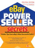 eBay PowerSeller Secrets: Insider Tips from eBay's Most Successful Sellers (1st Edition)