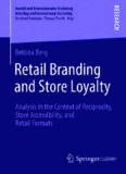 Retail Branding and Store Loyalty: Analysis in the Context of Reciprocity, Store Accessibility, and Retail Formats