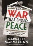 The War that Ended Peace : how Europe abandoned peace for the First World War