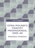 Ezra Pound's Fascist Propaganda, 1935–45