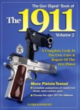 The Gun Digest Book of the 1911: A Complete Look at the Use, Care & Repair of the 1911 Pistol, Vol