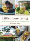 Little house living : the make-your-own guide to a frugal, simple, and self-sufficient life
