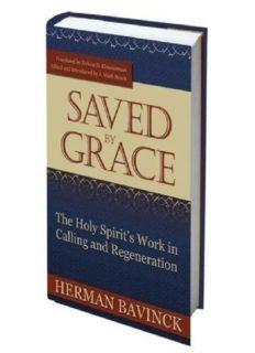 Herman Bavinck - Saved by Grace