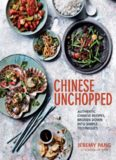 Chinese Unchopped : authentic Chinese recipes, broken down into simple techniques