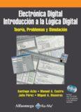 Electrónica Digital: Introducción a la Lógica Digital - Teoría, Problemas y Simulación