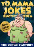 Yo Mama Jokes Encyclopedia.....The Worlds Funniest Yo Momma Jokes!