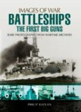 Battleships  The First Big Guns  Rare Photographs from Wartime Archives