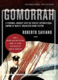 Gomorrah: A Personal Journey Into the Violent International Empire of Naples' Organized Crime