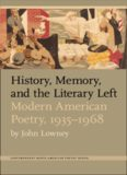 History, Memory, and the Literary Left: Modern American Poetry, 1935-1968 (Contemp North American