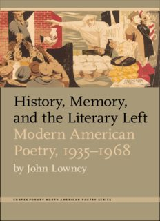 History, Memory, and the Literary Left: Modern American Poetry, 1935-1968 (Contemp North American Poetry)