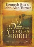 The 52 Greatest Stories of the Bible. A Devotional Study