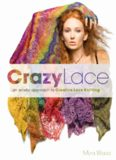 Crazy lace : an artistic approach to creative lace knitting