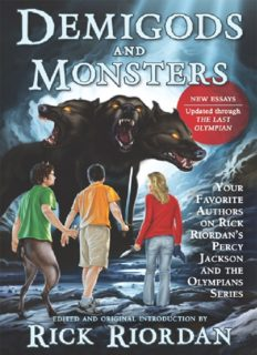 Demigods and Monsters. Your Favorite Authors on Rick Riordan's Percy Jackson and the Olympians Series