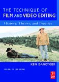 The Technique of Film and Video Editing, Fourth Edition: History, Theory, and Practice