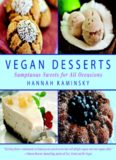 Vegan Desserts  Sumptuous Sweets for Every Season by Hannah Kaminsky