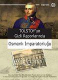 Tolstoy'un Gizli Raporlarında Osmanlı İmparatorluğu - Pyotr Andreyeviç Tolstoy