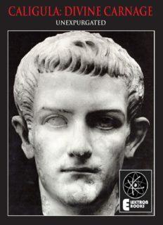 Caligula: Divine Carnage : Atrocities of the Roman Emperors