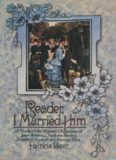 Reader, I Married Him: A Study of the Women Characters of Jane Austen, Charlotte Brontë, Elizabeth Gaskell and George Eliot