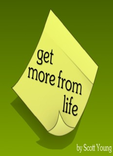 Get More From Life - Scott H Young