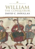 William the Conqueror : the Norman impact upon England