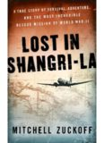 Lost in Shangri-La: A True Story of Survival, Adventure, and the Most Incredible Rescue Mission