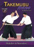 Takemusu Aikido. Volume 5: Bukidori & Ninindori
