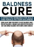 Baldness Cure:'Grow Again' Home Treatments to Keep Baldness Away - Prevent baldness, enhance hair growth with healthy diet and combat baldness with simple home remedies