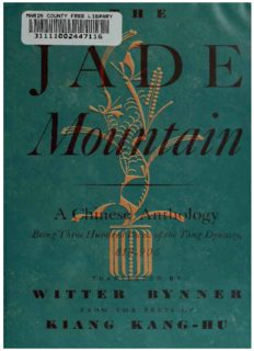 The Jade Mountain: A Chinese Anthology, Being Three Hundred Poems of the T'ang Dynasty, 617–906