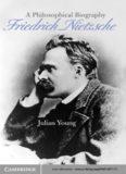 Friedrich Nietzsche : a philosophical biography