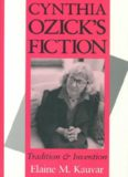 Cynthia Ozick's Fiction: Tradition and Invention