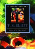 The Cambridge Companion to T. S. Eliot (Cambridge Companions to Literature)
