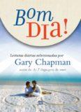 Bom dia!: Leituras diárias selecionadas por Gary Chapman