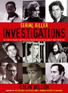 Serial Killer Investigations: The Story of Forensics And Profiling Through the Hunt for the World's Worst Murderers