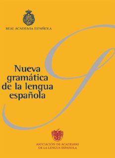 Nueva gramática de la lengua española. Morfología. Sintaxis. Fonética y fonología