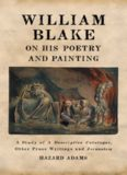 William Blake on his poetry and painting : a study of A descriptive catalogue, other prose writings