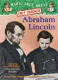 Abraham Lincoln. A Nonfiction Companion to Magic Tree House #47: Abe Lincoln at Last!