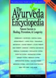 The Ayurveda Encyclopedia : Natural Secrets to Healing, Prevention, and Longevity