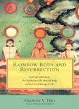 Rainbow Body and Resurrection: Spiritual Attainment, the Dissolution of the Material Body