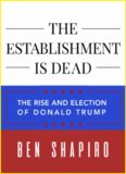 The Establishment Is Dead: The Rise and Election of Donald Trump